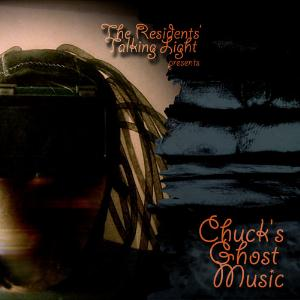 The Residents - Chuck's Ghost Music CD (album) cover