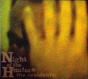 The Residents - Night Of The Hunters CD (album) cover