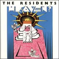 The Residents - Heaven ? CD (album) cover