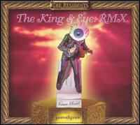 The Residents - The King & Eye: Rmx CD (album) cover