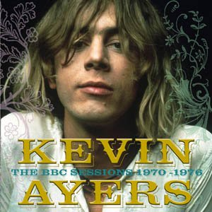 Kevin Ayers - The Bbc Sessions 1970-1976 CD (album) cover