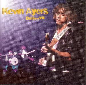 Kevin Ayers - Deià...vu CD (album) cover