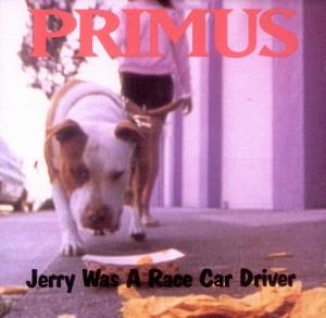 Primus - Jerry Was A Race Car Driver CD (album) cover