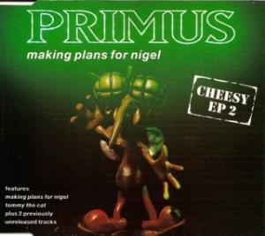 Primus - Making Plans For Nigel (cheesy Ep 2) CD (album) cover