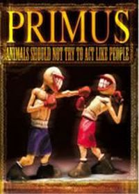 Primus - Animals Should Not Try To Act Like People DVD (album) cover