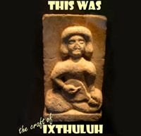 Ixthuluh - This Was - The Craft Of CD (album) cover