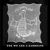 Ixthuluh - Yes, We Are A Jazzband CD (album) cover