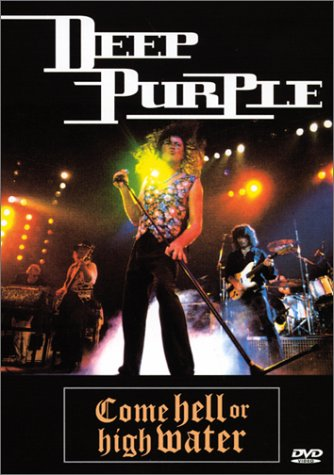 Deep Purple - Come Hell Or High Water DVD (album) cover