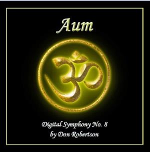 Don Robertson - Aum - Digital Symphony No. 8 CD (album) cover