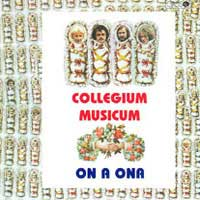 Collegium Musicum - On A Ona CD (album) cover