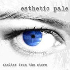 Esthetic Pale - Shelter From The Storm CD (album) cover