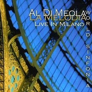 Al Di Meola - La Melodia Live In Milano (al Di Meola World Sinfonia) CD (album) cover