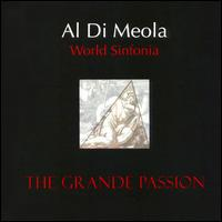 Al Di Meola - The Grande Passion - World Sinfonia CD (album) cover