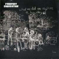 Fairport Convention - What We Did On Our Holidays CD (album) cover