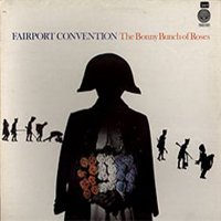 Fairport Convention - The Bonny Bunch Of Roses CD (album) cover