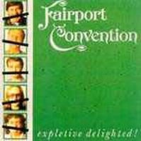 Fairport Convention - Expletive Delighted CD (album) cover