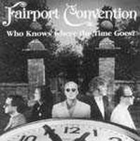 Fairport Convention - Who Knows Where The Time Goes ? CD (album) cover