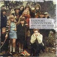 Fairport Convention - Meet On The Ledge - The Classic Years 1967-1975 CD (album) cover