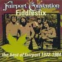Fairport Convention - Fiddlestix, The Best Of Fairport 1972-1984 CD (album) cover