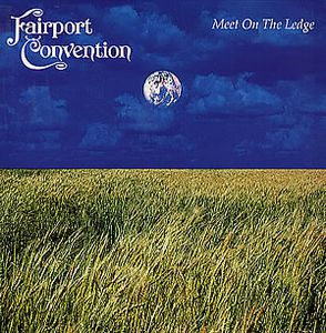 Fairport Convention - Meet On The Ledge CD (album) cover