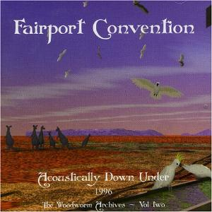 Fairport Convention - Acoustically Down Under 1996: The Woodworm Archives - Vol. 2 CD (album) cover
