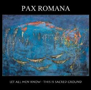 Pax Romana - Let All Men Know - This Is Sacred Ground CD (album) cover