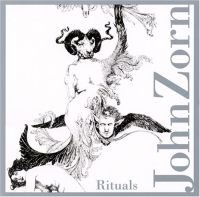 John Zorn - Rituals CD (album) cover