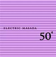 John Zorn - 50th Birthday Celebration Volume Four : Electric Masada CD (album) cover
