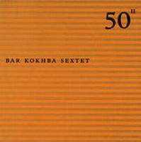 John Zorn - 50th Birthday Celebration Volume Eleven : Bar Kokhba Sextet CD (album) cover