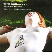 John Zorn - Filmworks XXI: Belle De Nature/The New Rijksmuseum CD (album) cover