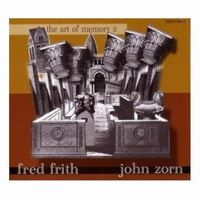 John Zorn - The Art Of Memory II (John Zorn / Fred Frith) CD (album) cover