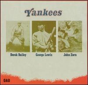John Zorn - Yankees (with Derek Bailey & George Lewis) CD (album) cover