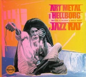 Jonas Hellborg - The Jazz Raj (with Art Metal) CD (album) cover