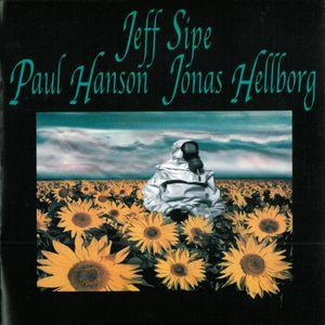Jonas Hellborg - Jeff Sipe, Paul Hanson, Jonas Hellborg CD (album) cover