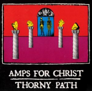 Amps For Christ - Thorny Path CD (album) cover