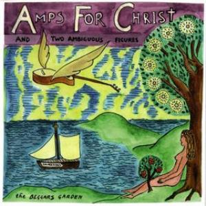 Amps For Christ - The Beggars Garden (with Two Ambiguous Figures) CD (album) cover