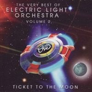 Electric Light Orchestra - Ticket To The Moon: The Very Best Of Electric Light Orchestra Volume 2 CD (album) cover