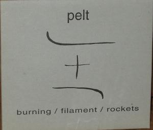 Pelt - Burning / Filament / Rockets CD (album) cover