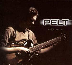 Pelt - Stick It In CD (album) cover