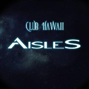 Aisles - Club Hawaii CD (album) cover