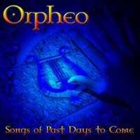 Orpheo - Songs Of Past Days To Come CD (album) cover