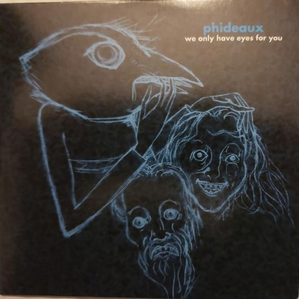 Phideaux - We Only Have Eyes For You CD (album) cover