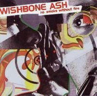 Wishbone Ash - No Smoke Without Fire CD (album) cover