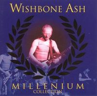 Wishbone Ash - The Millenium Collection CD (album) cover