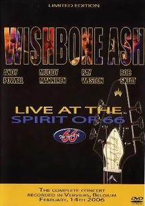 Wishbone Ash - Live At The Spirit Of 66 CD (album) cover
