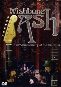 Wishbone Ash - 25th Anniversary Of The Marquee DVD (album) cover