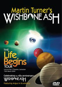 Wishbone Ash - Martin Turner's Wishbone Ash - The Life Begins Tour DVD (album) cover