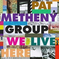 Pat Metheny - We Live Here CD (album) cover