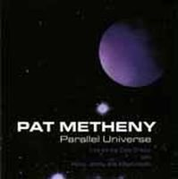 Pat Metheny - Parallel Universe CD (album) cover