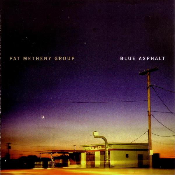 PAT METHENY - Blue Asphalt (pat Metheny Group) CD album cover